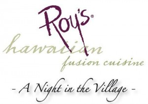 A Night In the Village - Roy\'s Hawaiian Fusion Cuisine